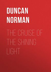 Norman Duncan -The Cruise of the Shining Light