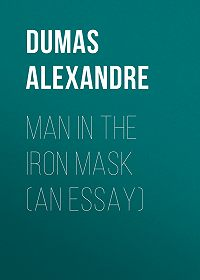 Alexandre Dumas -Man in the Iron Mask (an Essay)