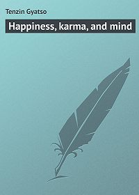 Tenzin Gyatso -Happiness, karma, and mind