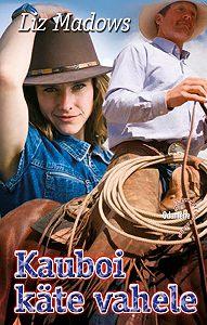 Liz Madows - Kauboi käte vahele