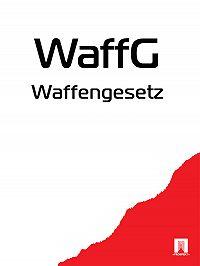 Österreich -Waffengesetz – WaffG