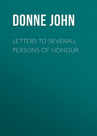 John Donne -Letters to Severall Persons of Honour