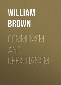 William Brown -Communism and Christianism