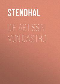 Stendhal -Die Äbtissin von Castro