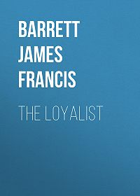 James Barrett -The Loyalist