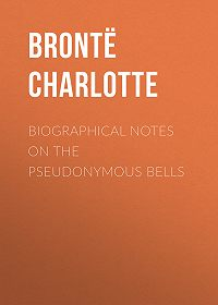 Charlotte Brontë -Biographical Notes on the Pseudonymous Bells