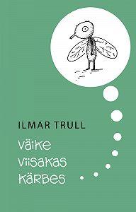 Ilmar Trull -Väike viisakas kärbes