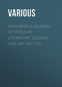 Various -Chambers's Journal of Popular Literature, Science, and Art, No. 731