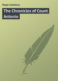 Anthony Hope -The Chronicles of Count Antonio