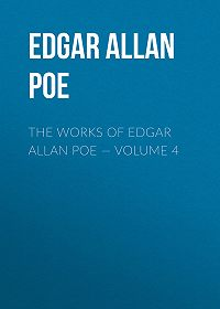 Edgar Poe -The Works of Edgar Allan Poe – Volume 4