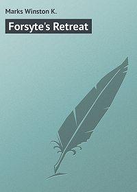 Winston Marks -Forsyte's Retreat