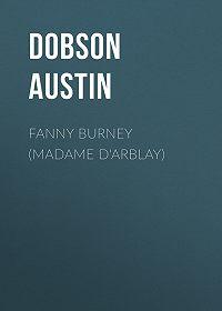 Austin Dobson -Fanny Burney (Madame D'Arblay)