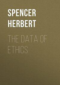 Herbert Spencer -The Data of Ethics