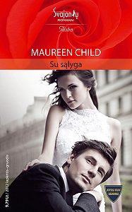 Maureen Child -Su sąlyga