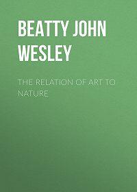 John Beatty -The Relation of Art to Nature