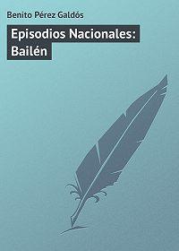 Benito Pérez - Episodios Nacionales: Bailén