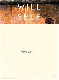 Will Self -Vihmavari. Sari «Moodne aeg»