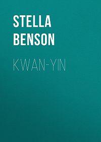 Stella Benson -Kwan-yin