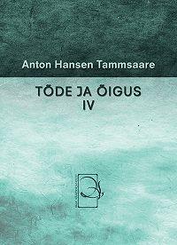 Anton Tammsaare -Tõde ja õigus IV
