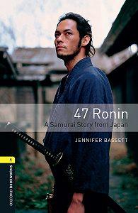 Jennifer Bassett -47 Ronin A Samurai Story from Japan