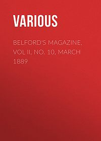 Various -Belford's Magazine, Vol II, No. 10, March 1889