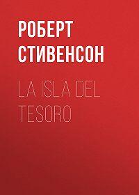 Роберт Льюис Стивенсон -La isla del tesoro