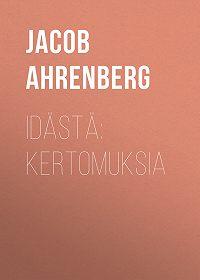 Jacob Ahrenberg -Idästä: Kertomuksia