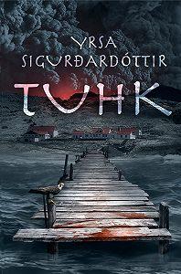 Yrsa Sigurðardóttir -Tuhk
