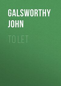John Galsworthy -To Let