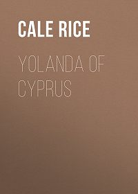 Cale Rice -Yolanda of Cyprus
