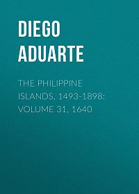 Diego Aduarte -The Philippine Islands, 1493-1898: Volume 31, 1640