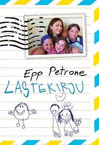 Epp Petrone -Lastekirju