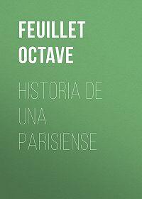 Octave Feuillet -Historia de una parisiense