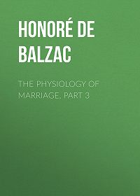 Honoré de -The Physiology of Marriage, Part 3