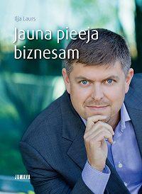 Iļja Laurs -Jauna pieeja biznesam