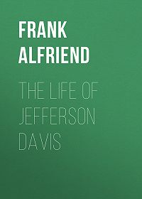 Frank Alfriend -The Life of Jefferson Davis