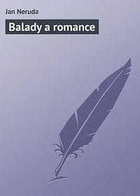 Jan Neruda - Balady a romance