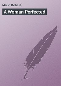 Marsh Richard -A Woman Perfected