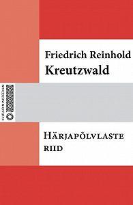Friedrich Reinhold Kreutzwald -Härjapõlvlaste riid