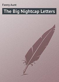 Aunt Fanny -The Big Nightcap Letters