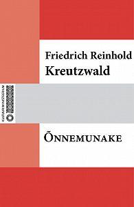 Friedrich Reinhold Kreutzwald -Õnnemunake