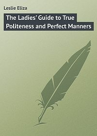 Eliza Leslie -The Ladies' Guide to True Politeness and Perfect Manners