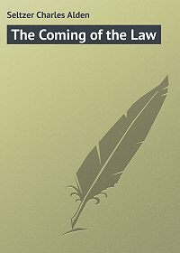 Charles Seltzer -The Coming of the Law