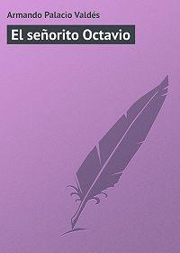 Armando Palacio -El señorito Octavio