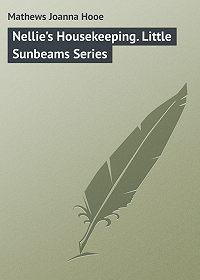 Joanna Mathews -Nellie's Housekeeping. Little Sunbeams Series