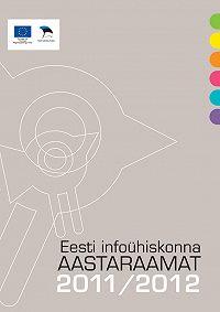 Karin Kastehein -Eesti infoühiskonna aastaraamat 2011/2012