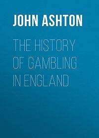 John Ashton -The History of Gambling in England