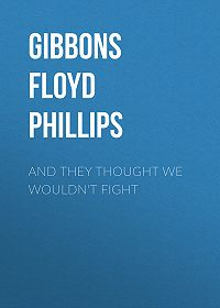 Floyd Gibbons -And they thought we wouldn't fight
