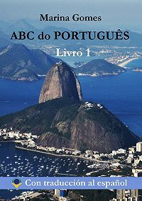Marina Gomes - ABC do PORTUGUÊS. Livro 1. Con traducción al español