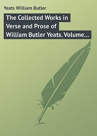 William Yeats -The Collected Works in Verse and Prose of William Butler Yeats. Volume 8 of 8. Discoveries. Edmund Spenser. Poetry and Tradition; and Other Essays. Bibliography